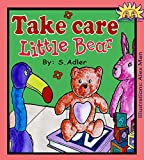 Childrens books:Take Care Little Bear(childrens bedtime stories collection 1)sleep,goodnight(Preschool picture books 4-8)humor funny(action & adventure)children ... early readers books collection Book 3)