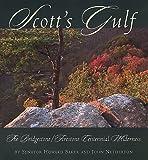 Scott's Gulf: The Bridgestone/Firestone Centennial Wilderness (0967782708) by Howard H., Jr. Baker
