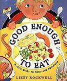 Good Enough to Eat