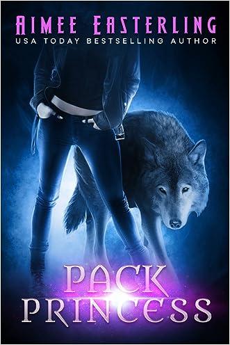 Pack Princess: A Fantastical Werewolf Adventure (Wolf Rampant Book 2)