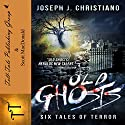 Old Ghosts Audiobook by Joseph J. Christiano Narrated by Scott MacDonald