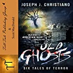 Old Ghosts | Joseph J. Christiano