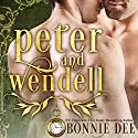 Peter and Wendell Audiobook by Bonnie Dee Narrated by Todd Scott