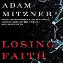Losing Faith Audiobook by Adam Mitzner Narrated by David Marantz