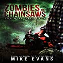 Zombies and Chainsaws: The Dead Rise, Book 1 Audiobook by Mike Evans Narrated by Jason Paton