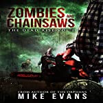 Zombies and Chainsaws: The Dead Rise, Book 1 | Mike Evans