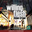 Willing Flesh Audiobook by Adam Creed Narrated by Jonathan O. Oliver