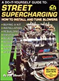 img - for Street Supercharging: DIY Guide to Street Supercharging, How to Install and Tune Blowers (S-A Design) book / textbook / text book
