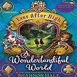 Ever After High: A Wonderlandiful World | Shannon Hale