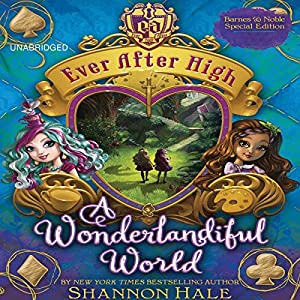 Ever After High: A Wonderlandiful World Audiobook