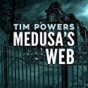 Medusa's Web Audiobook by Tim Powers Narrated by Adam Sims
