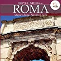 Breve historia de Roma Audiobook by Miguel Ángel Novillo López Narrated by Sergio Dore