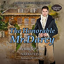 The Honorable Mr. Darcy: A Meryton Mystery, Book 1 Audiobook by Jennifer Joy Narrated by Nancy Peterson