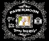 PAPERMOON-Tommy heavenly6