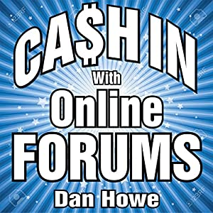 Cashing In with Online Forums Audiobook