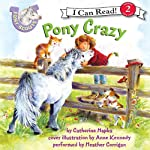 Pony Scouts: Pony Crazy (       UNABRIDGED) by Catherine Hapka, Anne Kennedy Narrated by Heather Corrigan