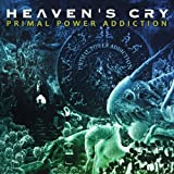 Primal Power Addiction by HEAVEN's CRY (2013)