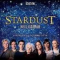 Stardust Radio/TV von Neil Gaiman Gesprochen von: Aisling Loftus, Alex Macqueen, Blake Ritson, Bryan Dick, Charlotte Riley, Frances Barber,  full cast