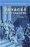 echange, troc Pierre Sylvain Maréchal - Voyages de Pythagore en Égypte, dans la Chaldée, dans l\'Inde, en Crète, à Sparte, en Sicile, à Rome, à Carthage, à Mars