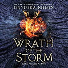 Wrath of the Storm: Mark of the Thief, Book 3 | Livre audio Auteur(s) : Jennifer A. Nielsen Narrateur(s) : MacLeod Andrews