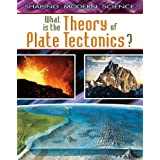 What Is the Theory of Plate Tectonics? (Shaping Modern Science)by Craig Saunders