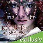 Königin der Seelen (Tairen Soul Saga 4) | C. L. Wilson