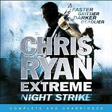 Night Strike: Chris Ryan Extreme, Book 2 Audiobook by Chris Ryan Narrated by Josh Cohen