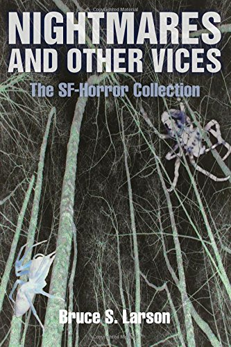 Nightmares And Other Vices: The Sf-Horror Collection, Print Edition