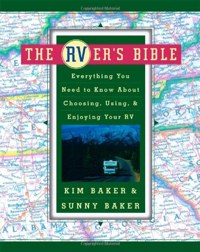 The Rver'S Bible: Everything You Need To Know About Choosing, Using, & Enjoying Your Rv