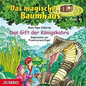 Das Gift der Königskobra (Das magische Baumhaus 43) Hörbuch
