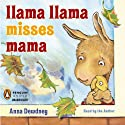 Llama Llama Misses Mama (       UNABRIDGED) by Anna Dewdney Narrated by Anna Dewdney