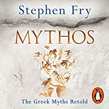 Mythos Audiobook by Stephen Fry Narrated by Stephen Fry