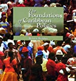 Foundations of Caribbean Politics (9769504785) by Robert Buddan