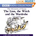 The Chronicles Of Narnia: The Lion, The Witch And The Wardrobe (BBC Radio Collection: Chronicles of Narnia)