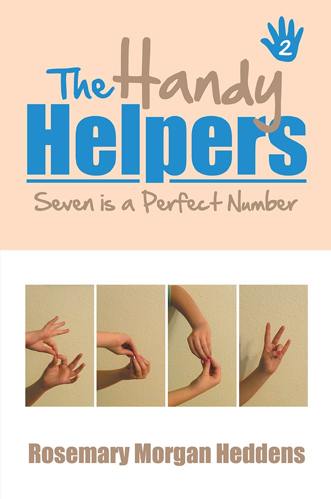 The Handy Helpers, Seven is a Perfect Number by Rosemary Morgan Heddens