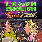 Learn English with Funny Jokes Hörbuch von Gary Kim Gesprochen von: John Graves