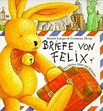 Briefe von Felix. Ein kleiner Hase auf Weltreise - Annette Langen, Constanza Droop