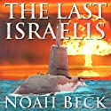 The Last Israelis (       UNABRIDGED) by Noah Beck Narrated by Jeffrey Buckner Ford