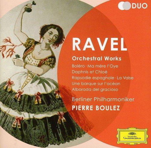 Ravel: Orchestral Works - Boléro; Ma Mére l'Oye; Daphnis et Chloé; Rapsodie espagnole; La Valse; Une barque sur l'océan; Alborada del gracioso