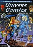 echange, troc Univers comics - Univers comics : La cote officiel des comics en français, répertoire 2005