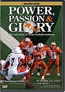 Power, Passion and Glory The Real Story of Texas Football Madness
