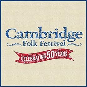 Cambridge Folk Festival - Celebrating 50 Years [Explicit]