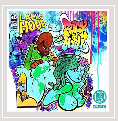 Laelo Hood - F**k the World [Explicit]