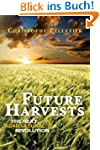 Future Harvests: The next agricultura...