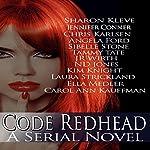 Code Redhead: A Serial Novel   Sharon Kleve,Jennifer Conner,Chris Karlsen,Angela Ford,Tammy Tate,Carol Ann Kauffman,J.R. Wirth,Tina Donahue