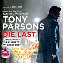 Die Last: DC Max Wolfe, Book 4 Audiobook by Tony Parsons Narrated by Colin Mace