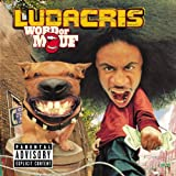 Word of Mouf ~ Ludacris