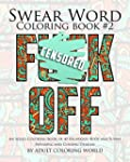 Swear Word Coloring Book #2: An Adult...