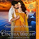 Smuggler's Moon: The Raveneaus in Cornwall, Book 1 Audiobook by Cynthia Wright Narrated by Rosalyn Landor