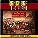 Remember the Alamo | Henry Cabot Lodge,Theodore Roosevelt